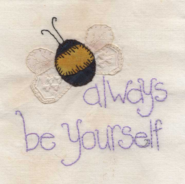 Blakeley Wilson, American Folk Art, stichery with Bee and words 'always be yourself